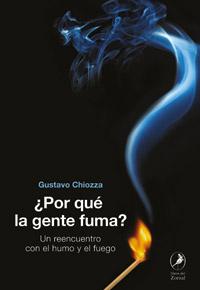 ¿Por que la gente fuma? de Gustavo Chiozza